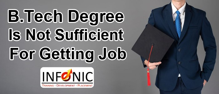 BTech Degree Is Not Sufficient For Getting Job