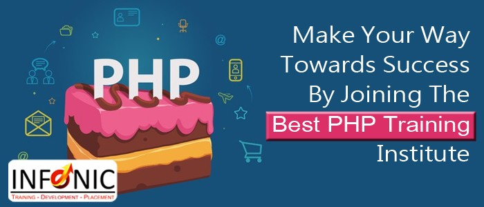 Make Your Way Towards Success By Joining The Best PHP Training Institute