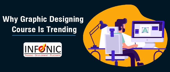 Why Graphic Designing Course Is Trending