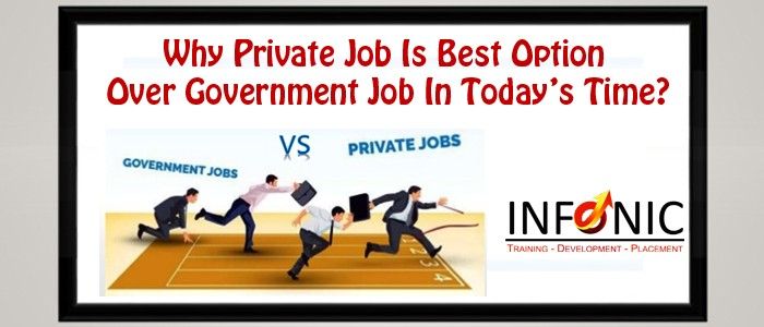 Why Private Job Is Best Option Over Government Job In Today's Time