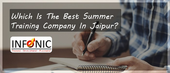 Which Is The Best Summer Training Company In Jaipur