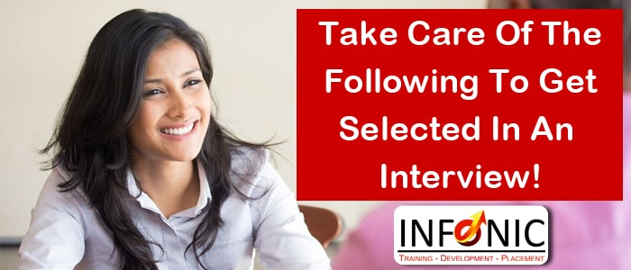 Take Care Of The Following To Get Selected In An Interview!-min