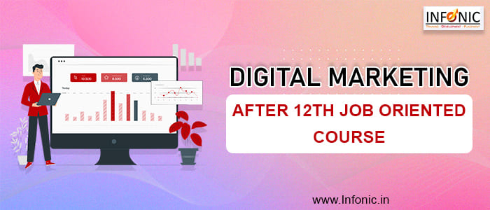 Digital Marketing - After 12th Job Oriented Course