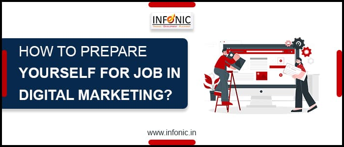 How to Prepare Yourself For Job in Digital Marketing?