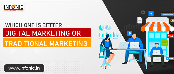 Which One is Better Digital Marketing or Traditional Marketing?