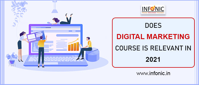 Does digital marketing course is relevant in 2021