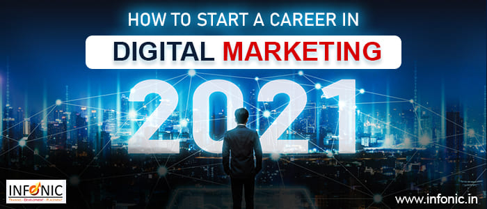 How to start a career in digital marketing 2021