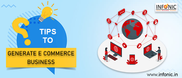 Tips to generate e commerce business