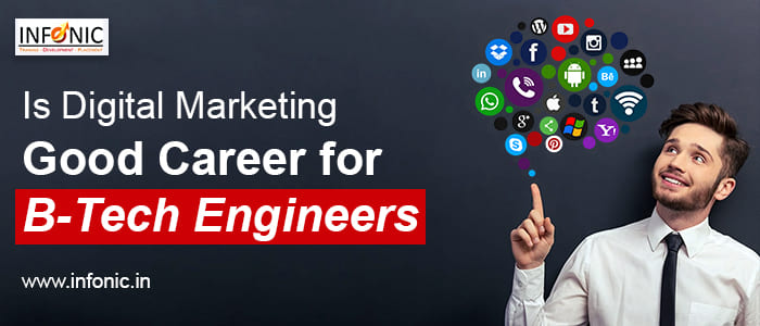 Is Digital Marketing Good Career for B-Tech Engineers