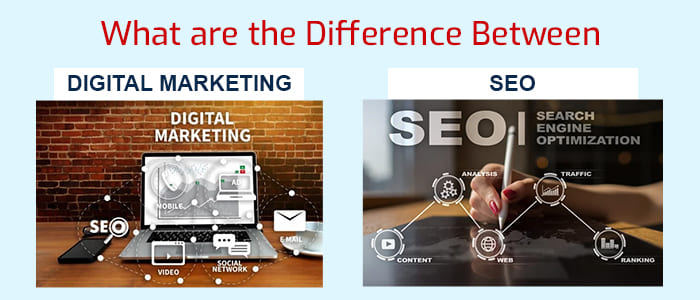 What are the Difference Between Digital Marketing and SEO