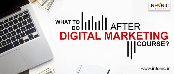 What to Do After Digital Marketing Course