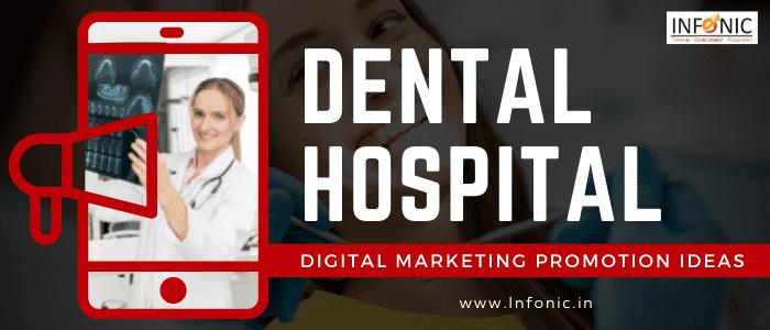 Dental Hospital digital Marketing Promotion Ideas